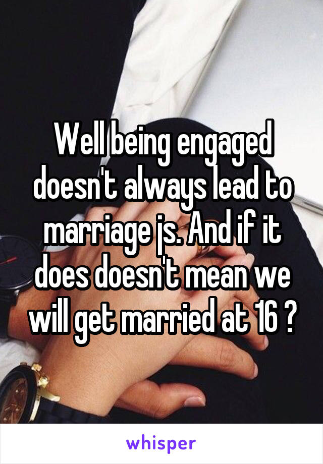What does getting engaged mean