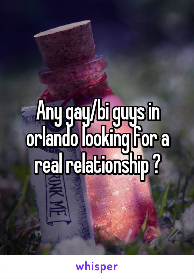 Any gay/bi guys in orlando looking for a real relationship 😌