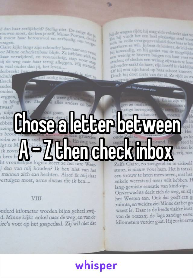 Chose a letter between A - Z then check inbox