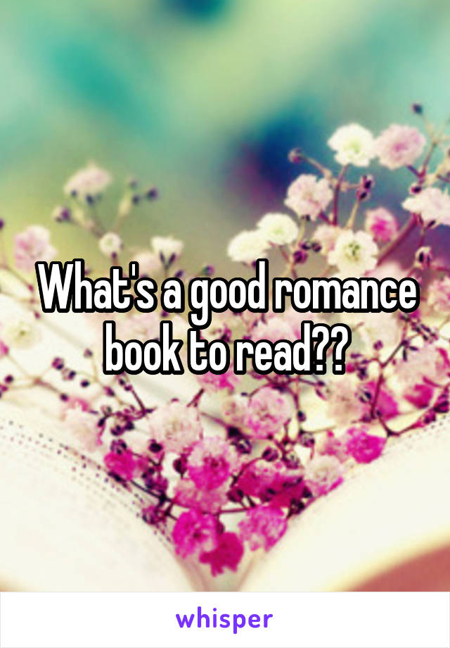 What's a good romance book to read??