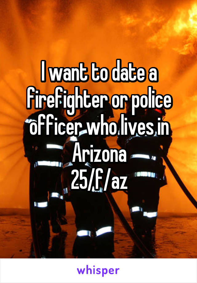 I want to date a fireman