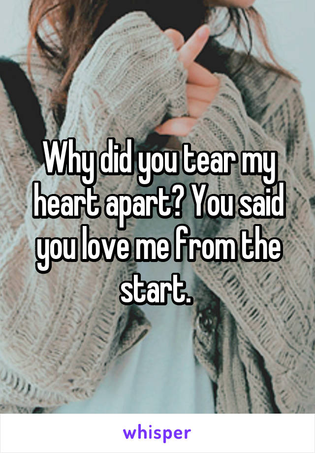 You said you love me from the start
