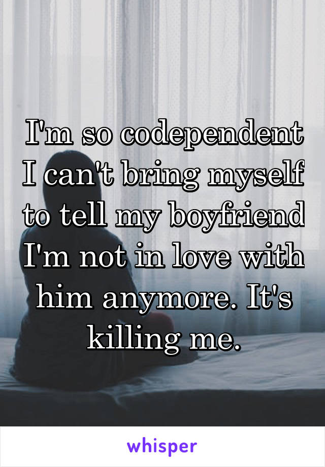 Codependent boyfriend