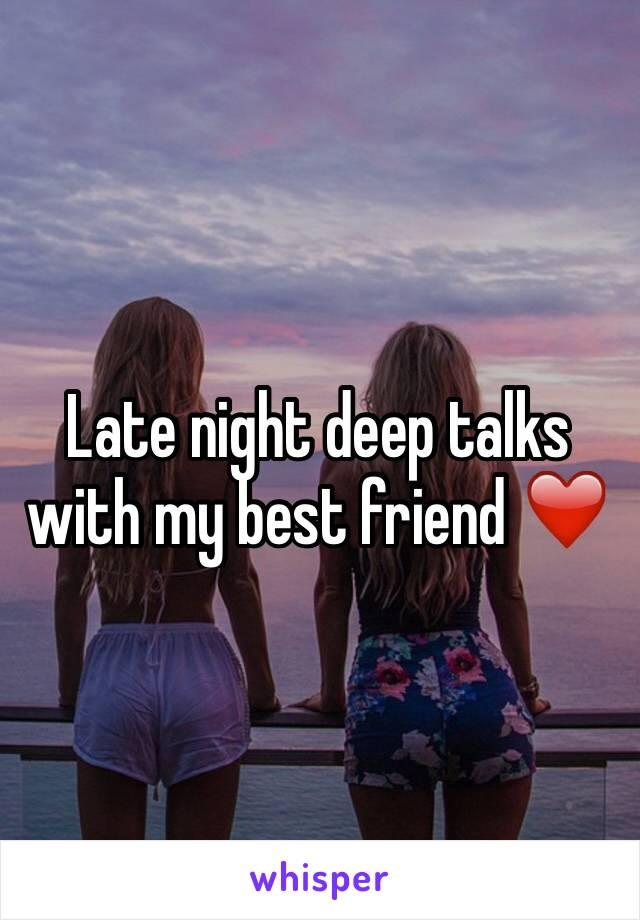 Late night deep talks with my best friend ❤️
