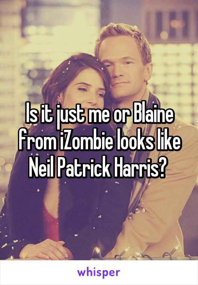 Is it just me or Blaine from iZombie looks like Neil Patrick Harris?