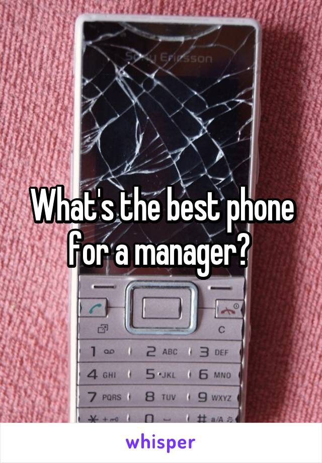 What's the best phone for a manager?