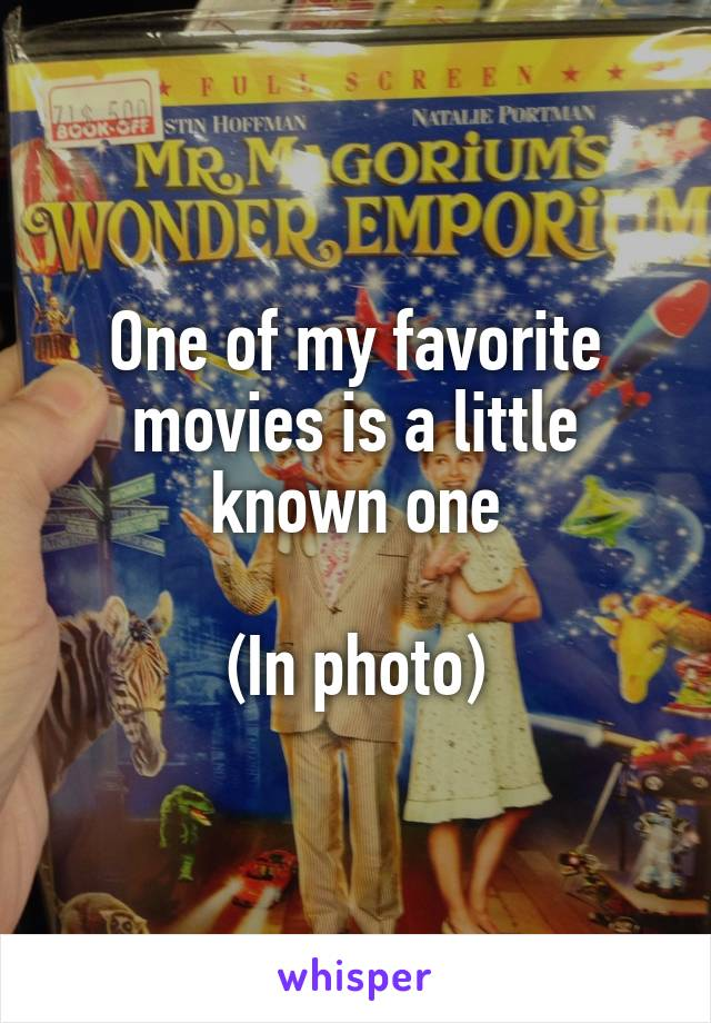 One of my favorite movies is a little known one  (In photo)