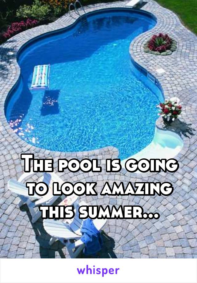 The pool is going to look amazing this summer...