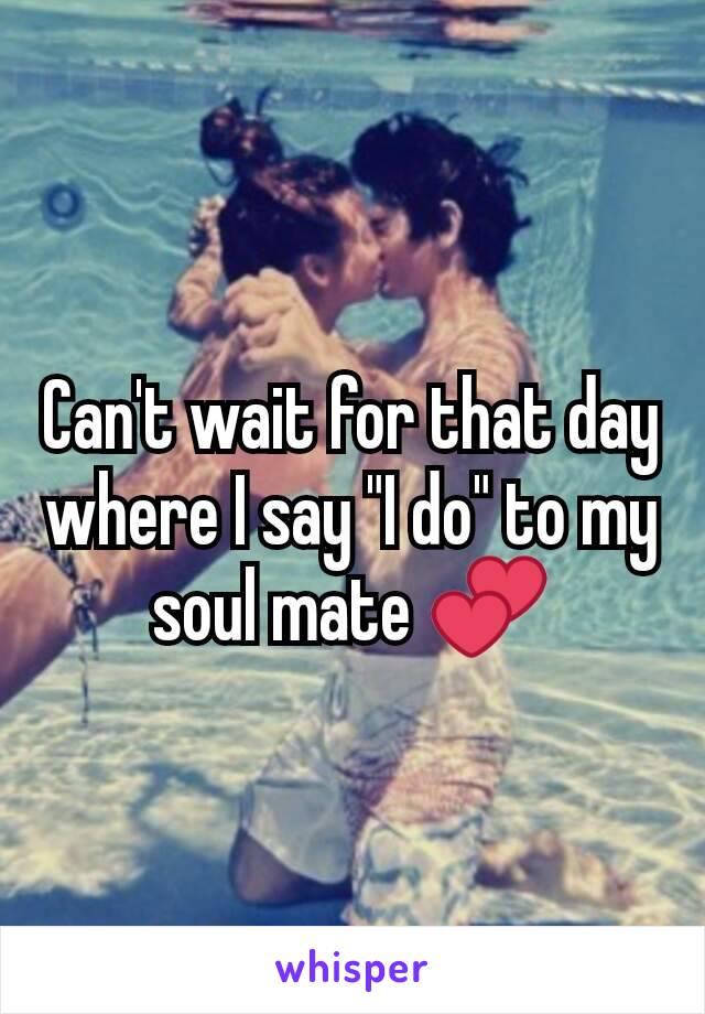"""Can't wait for that day where I say """"I do"""" to my soul mate 💕"""