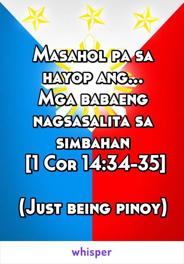 Masahol pa sa hayop ang... Mga babaeng nagsasalita sa simbahan  [1 Cor 14:34-35]  (Just being pinoy)