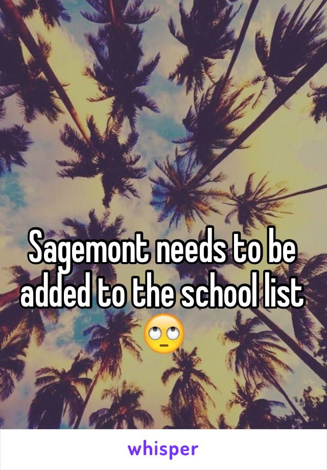 Sagemont needs to be added to the school list 🙄