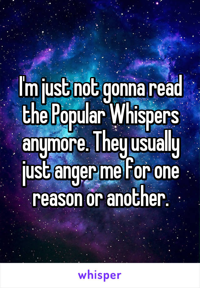 I'm just not gonna read the Popular Whispers anymore. They usually just anger me for one reason or another.
