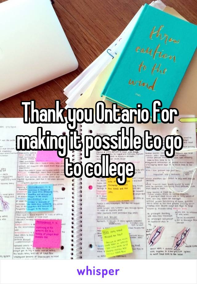 Thank you Ontario for making it possible to go to college