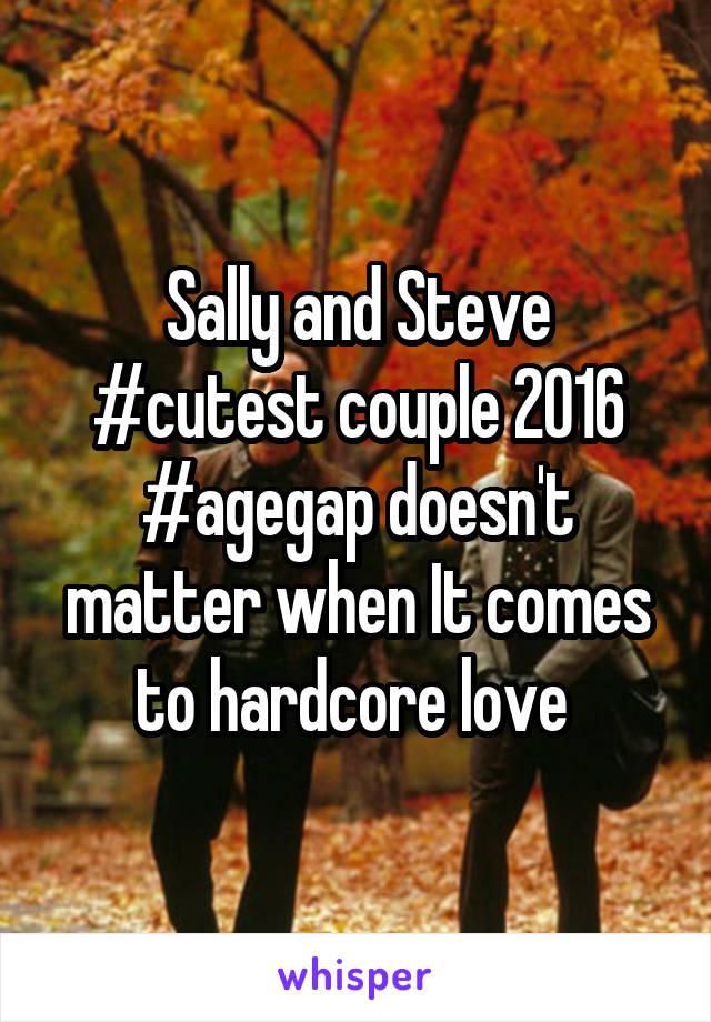 Sally and Steve #cutest couple 2016 #agegap doesn't matter when It comes to hardcore love