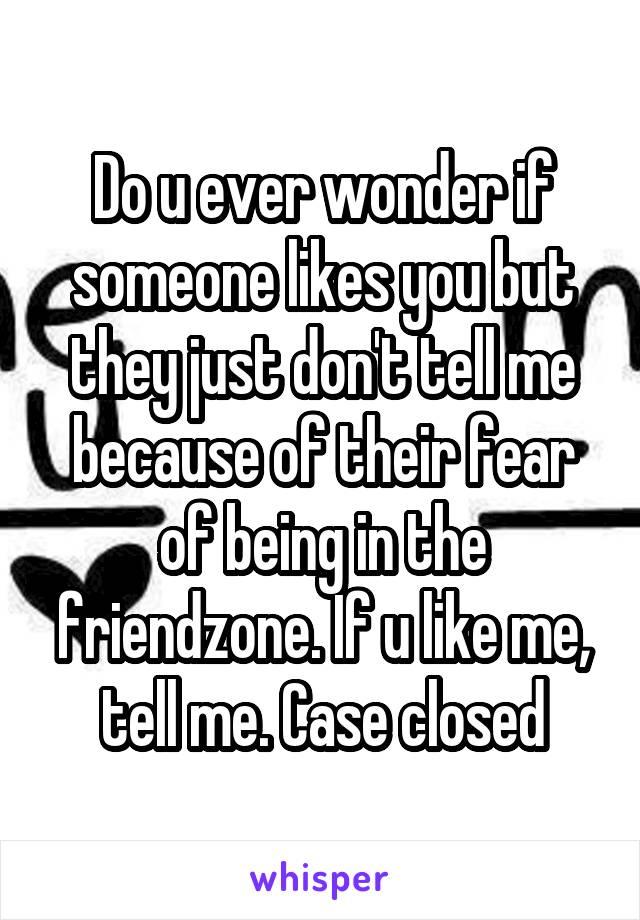 How can u tell if someone likes u