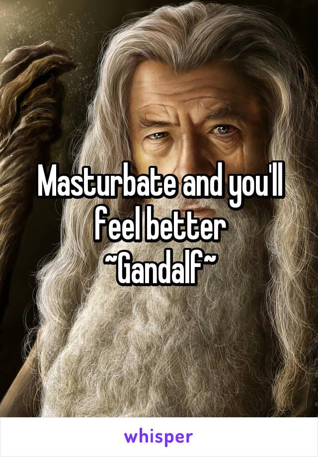 feel better Masturbate