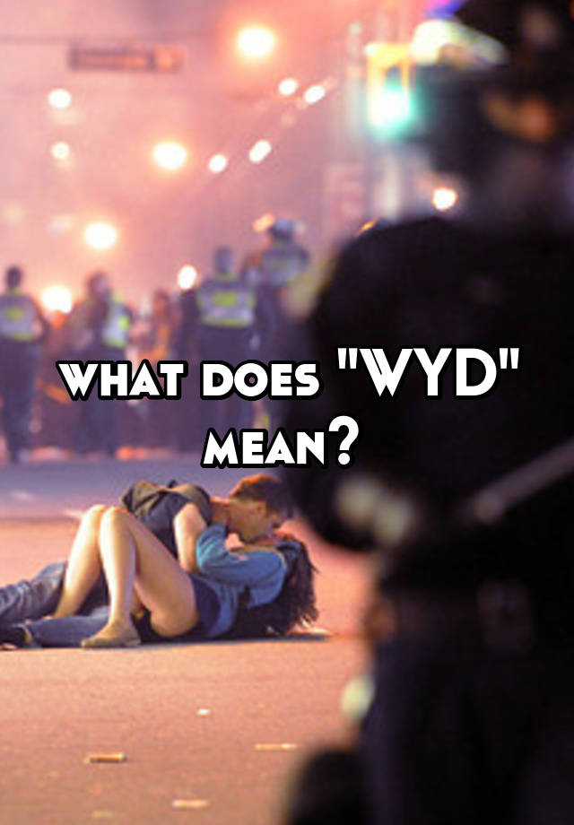 What does wydmean