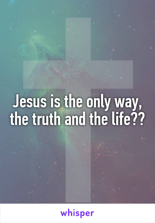 Jesus is the only way, the truth and the life🙌🏼