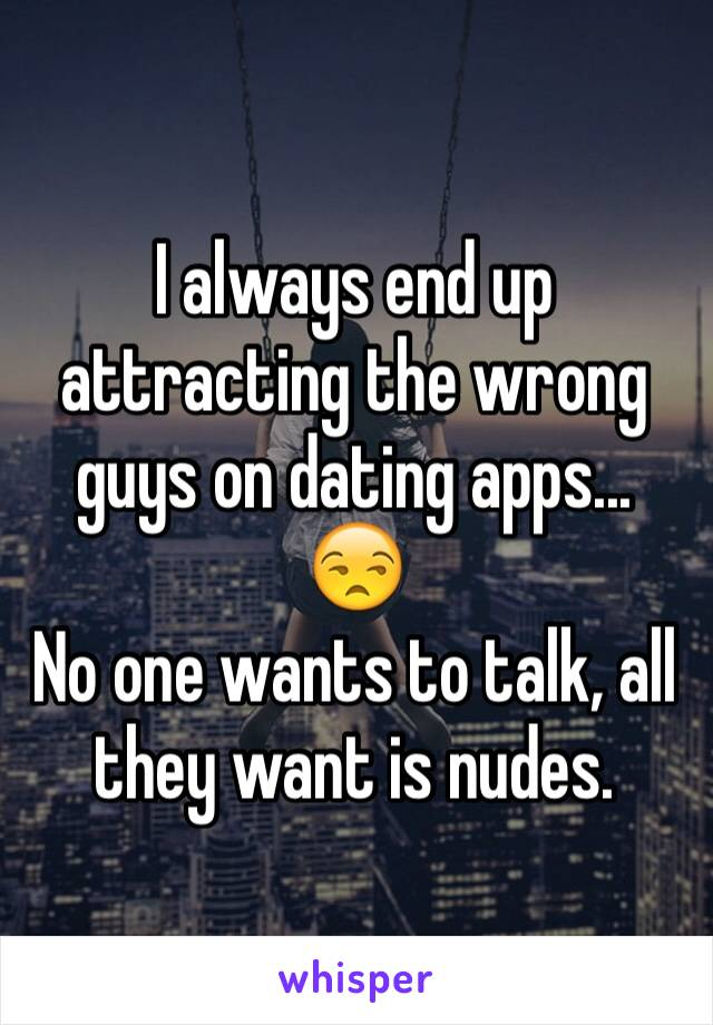 Dating all the wrong guys