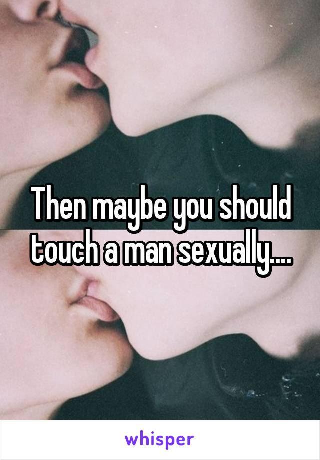How To Touch A Man Sexually