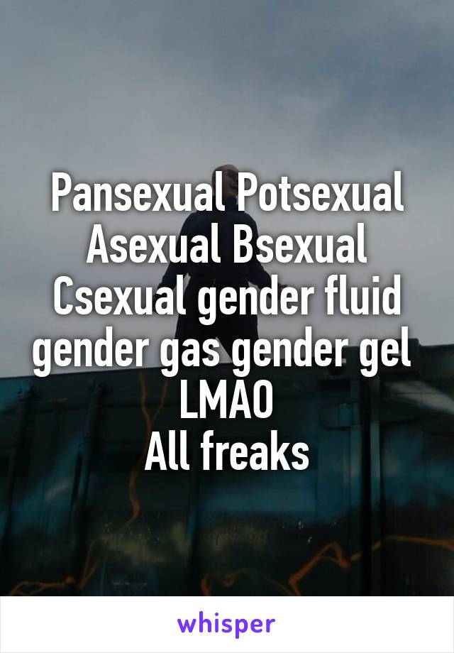Asexuals are freaks