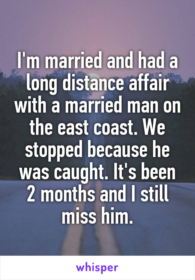 Long distance affair with married man