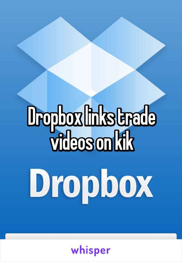 Dropbox links kik