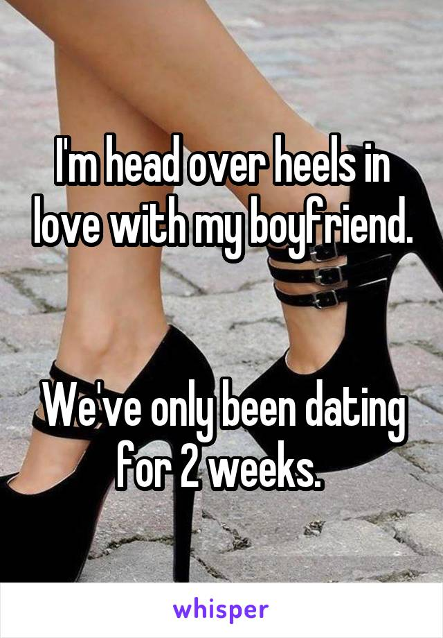 Only been dating 2 weeks