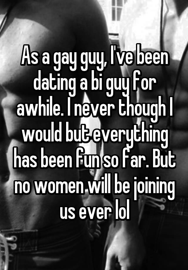 Bisexual guy dating a gay guy