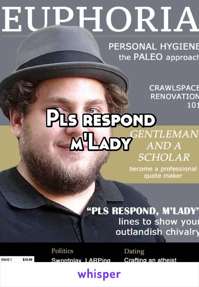 pls respond m lady