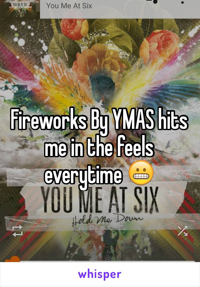 Fireworks By YMAS hits me in the feels everytime 😬