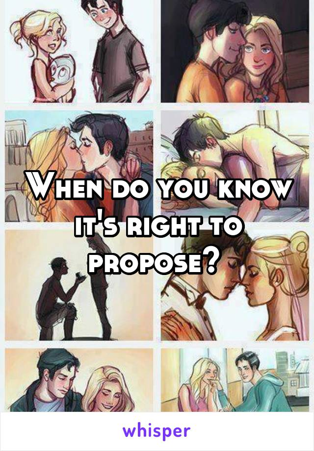 When do you know it's right to propose?