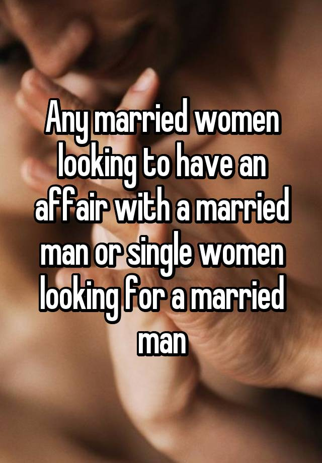 Married looking for married