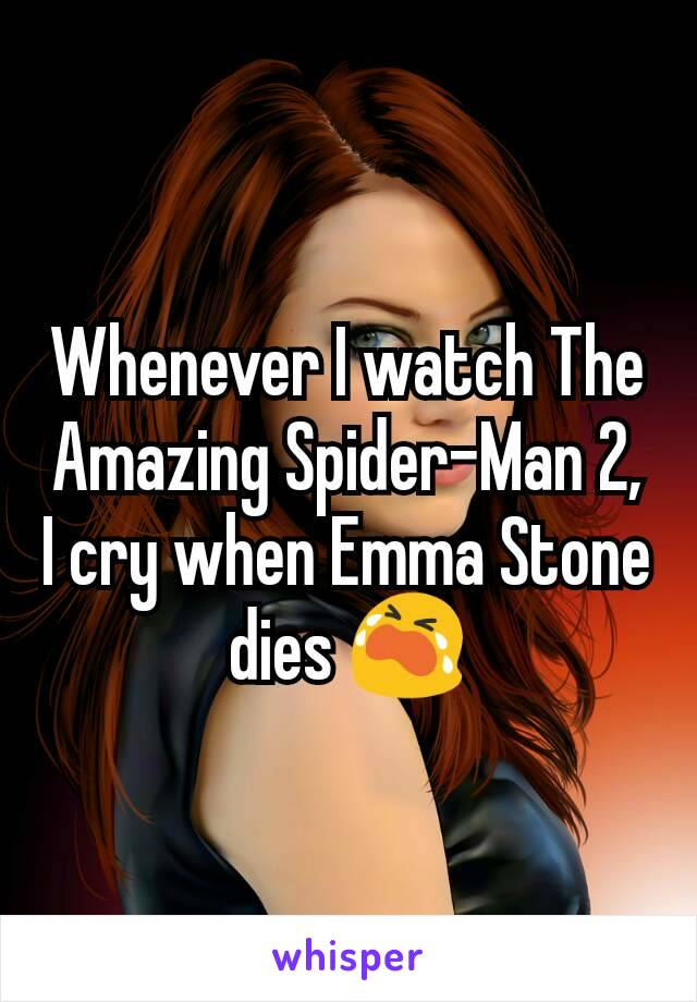 Whenever I watch The Amazing Spider-Man 2, I cry when Emma Stone dies 😭