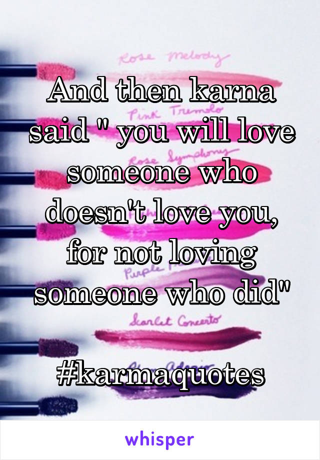 """And then karna said """" you will love someone who doesn't love you, for not loving someone who did""""  #karmaquotes"""