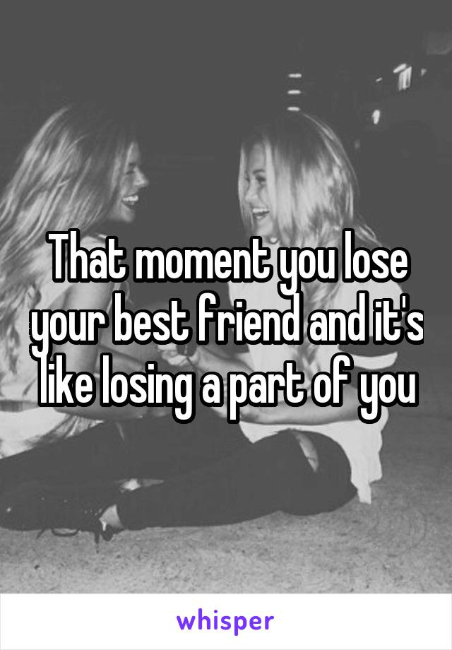 when you lose your best friend