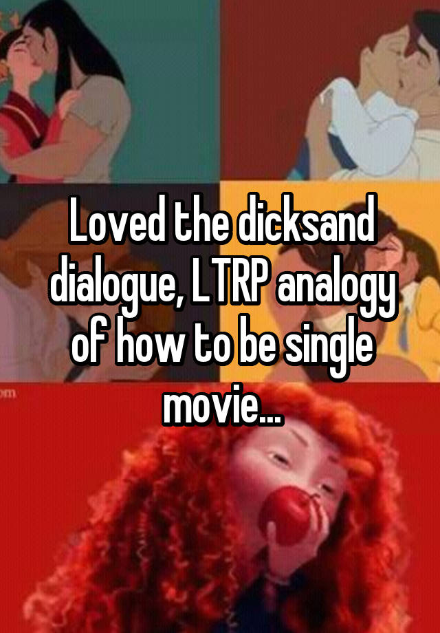 Loved the dicksand dialogue ltrp analogy of how to be single movie loved the dicksand dialogue ltrp analogy of how to be single movie ccuart Choice Image