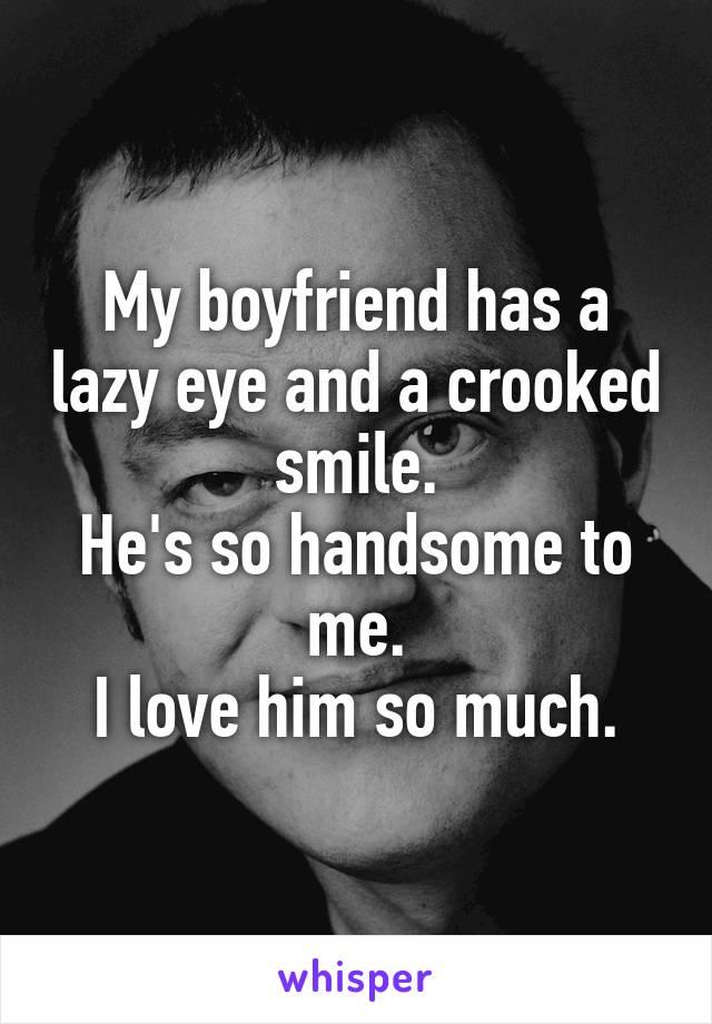 my boyfriend has a lazy eye