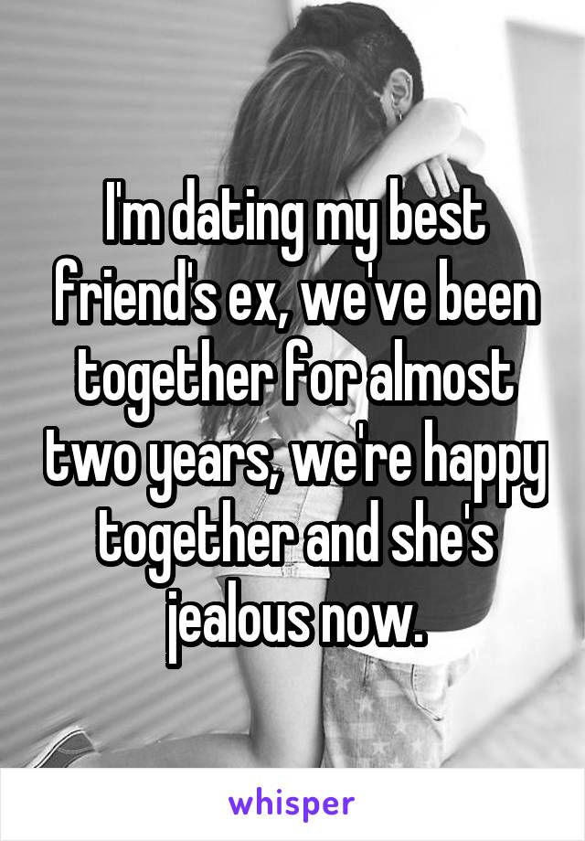 dating my best friends ex