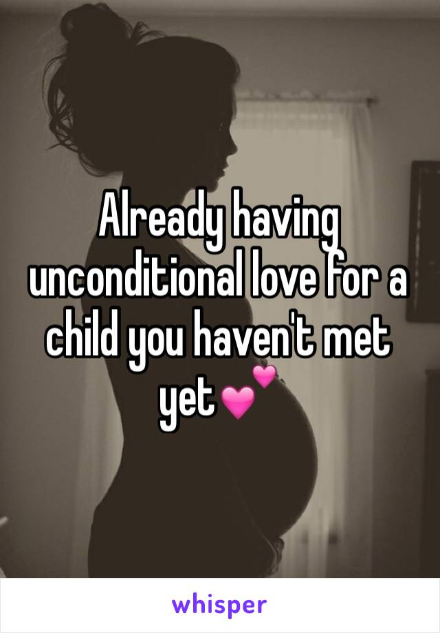 Already having unconditional love for a child you haven't met yet💕