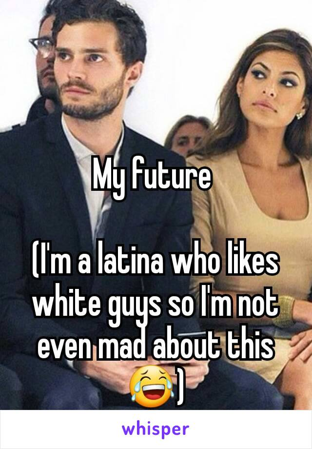 Dating a white guy as a latina