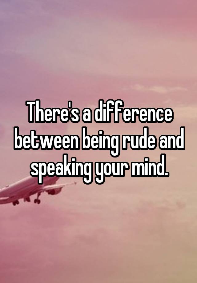 how to speak your mind without being rude