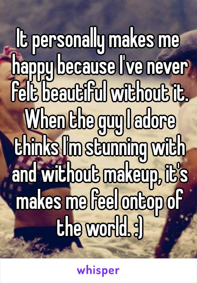 d9cc89f42e3 It personally makes me happy because I ve never felt beautiful without it.