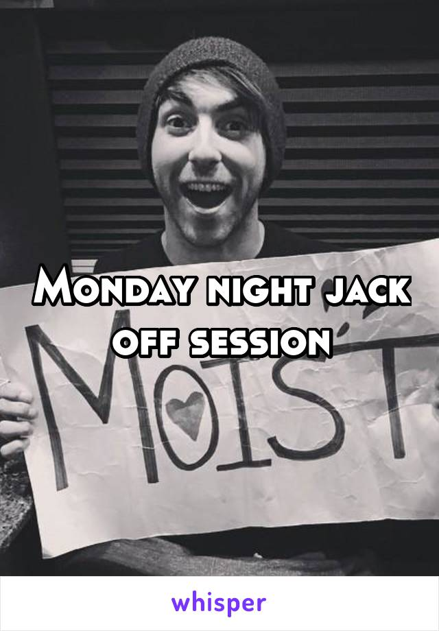 Accept. The jack off session something is