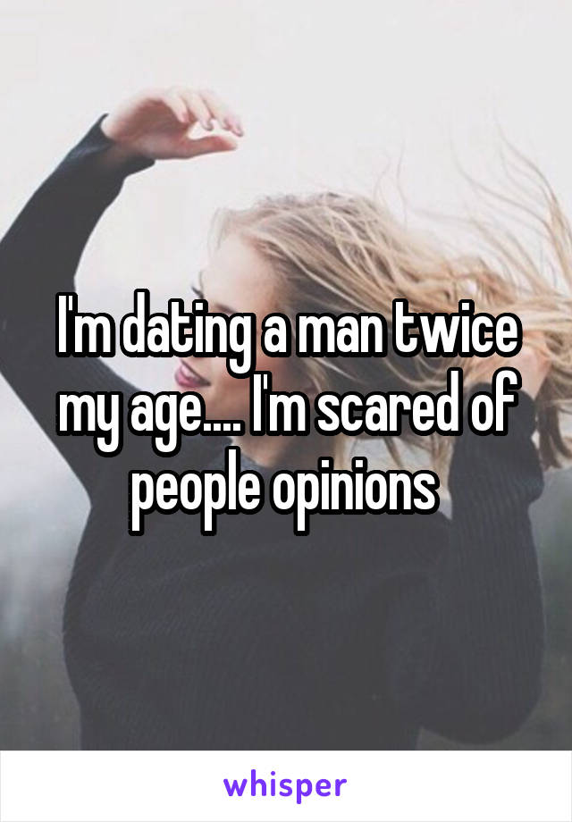 dating twice my age