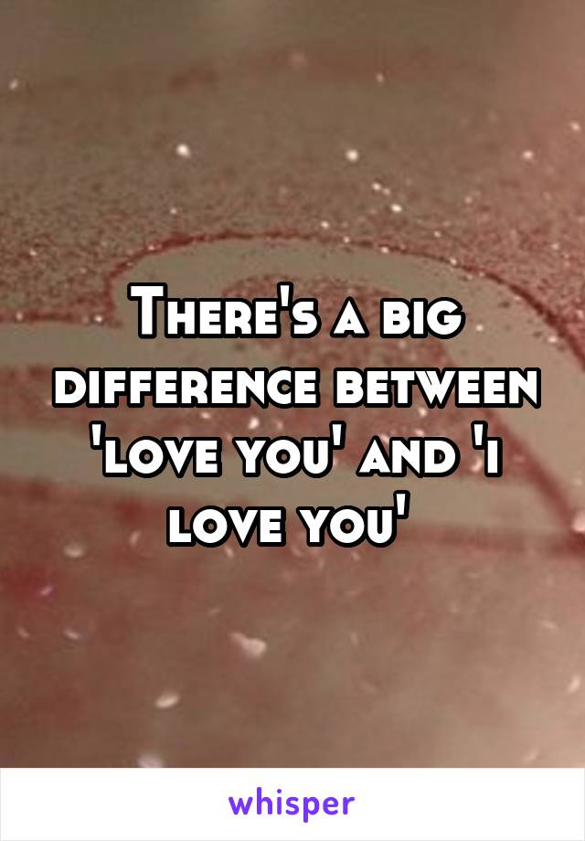 There's a big difference between 'love you' and 'i love you'