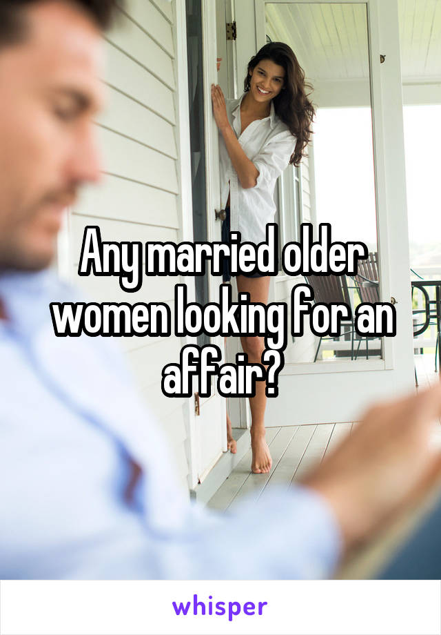 Married women looking for an affair