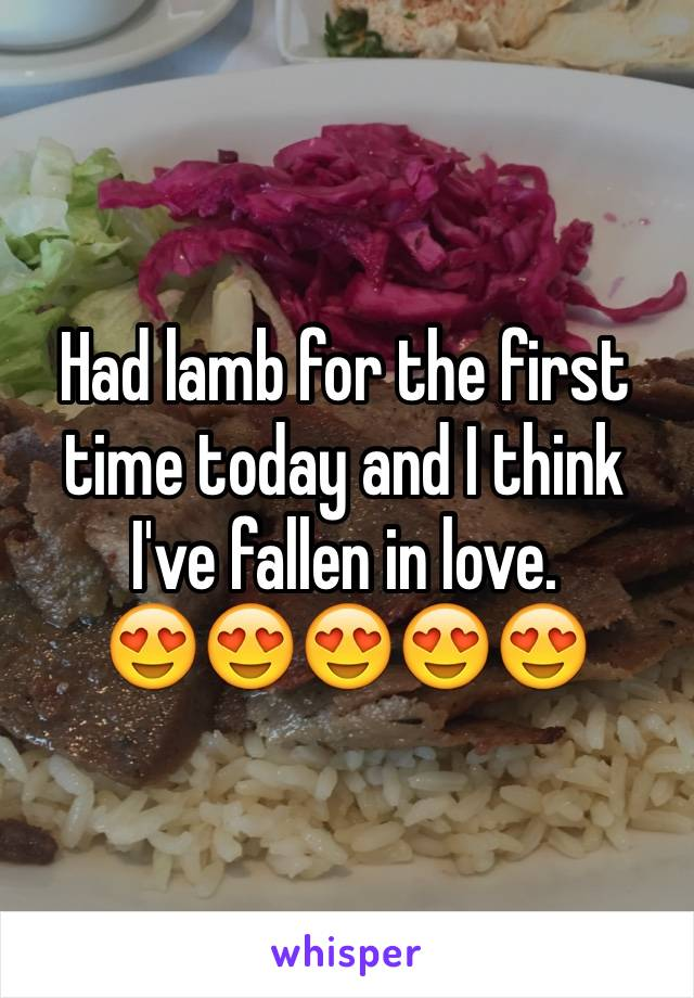 Had lamb for the first time today and I think I've fallen in love. 😍😍😍😍😍