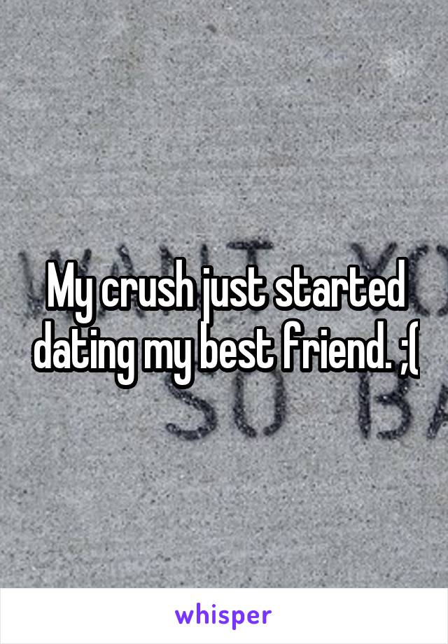 My crush just started dating my best friend. ;(