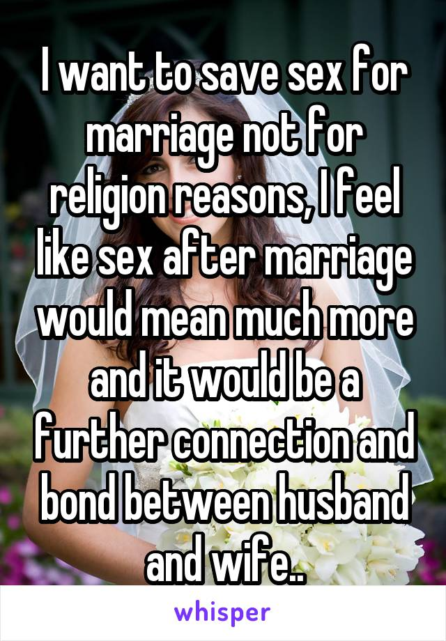 Save sex for marriage